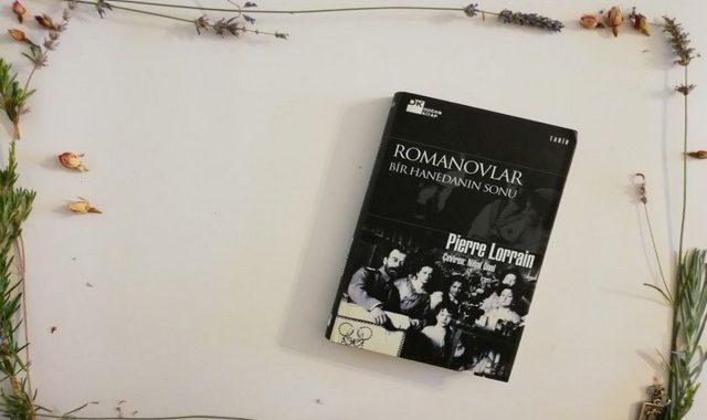 Romanovlar Bir Hanedanın Sonu / Pierre LORRAİN